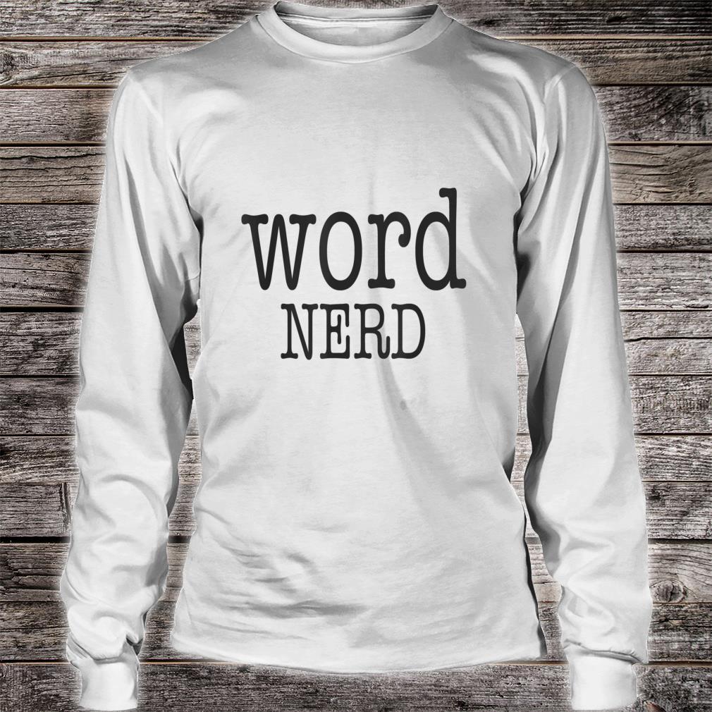 Wordifi Word Nerd Geek For Book Saying Shirt long sleeved