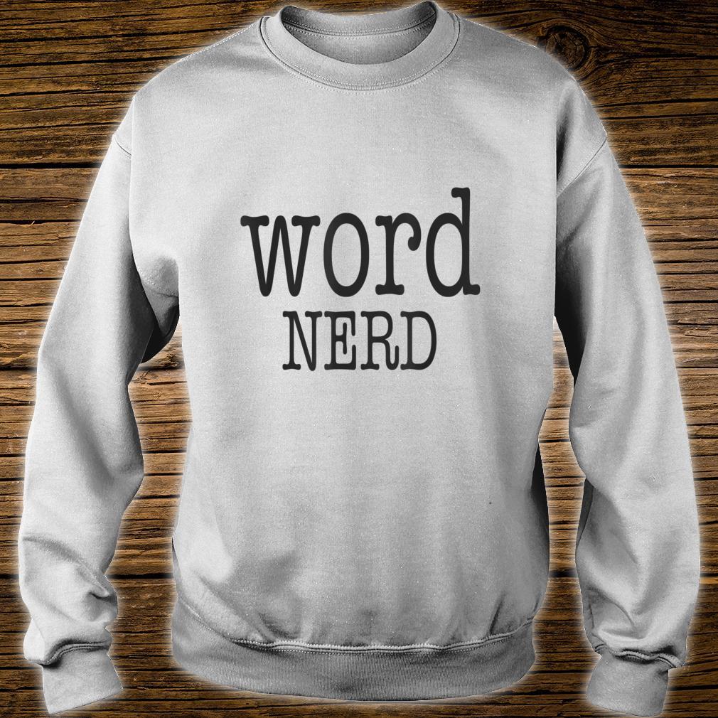 Wordifi Word Nerd Geek For Book Saying Shirt sweater