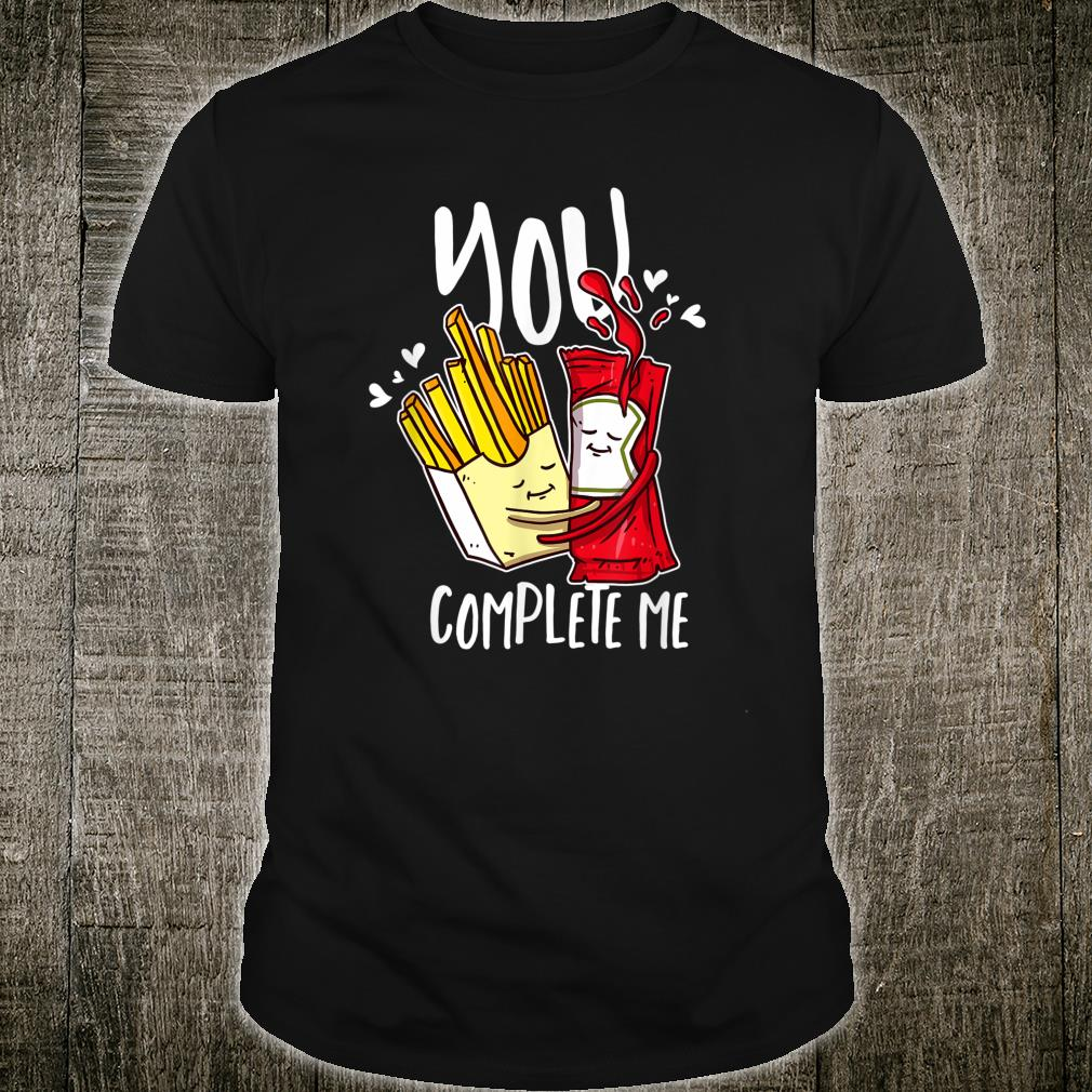 You Complete Me Pommes Ketchup Liebe für Fast Food Shirt