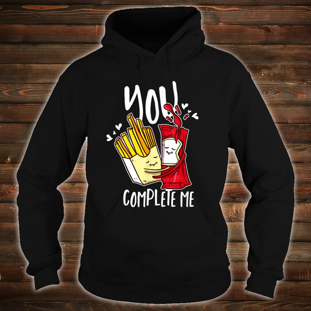 You Complete Me Pommes Ketchup Liebe für Fast Food Shirt hoodie