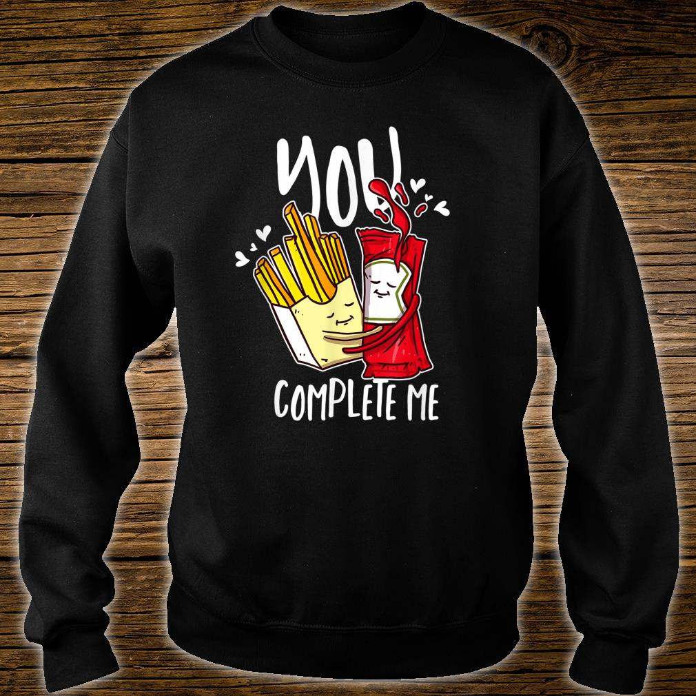 You Complete Me Pommes Ketchup Liebe für Fast Food Shirt sweater