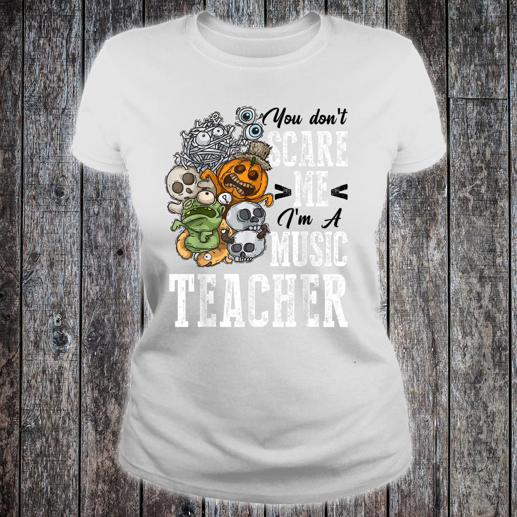 You Don't Scare Music Teacher Halloween Costume Outfit Shirt ladies tee